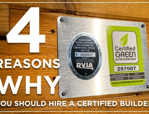 The Warning Signs: 4 Reasons Why You Should Hire A Certified Tiny House Builder