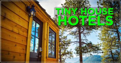 Tiny House Hotels: Top Reasons To Visit