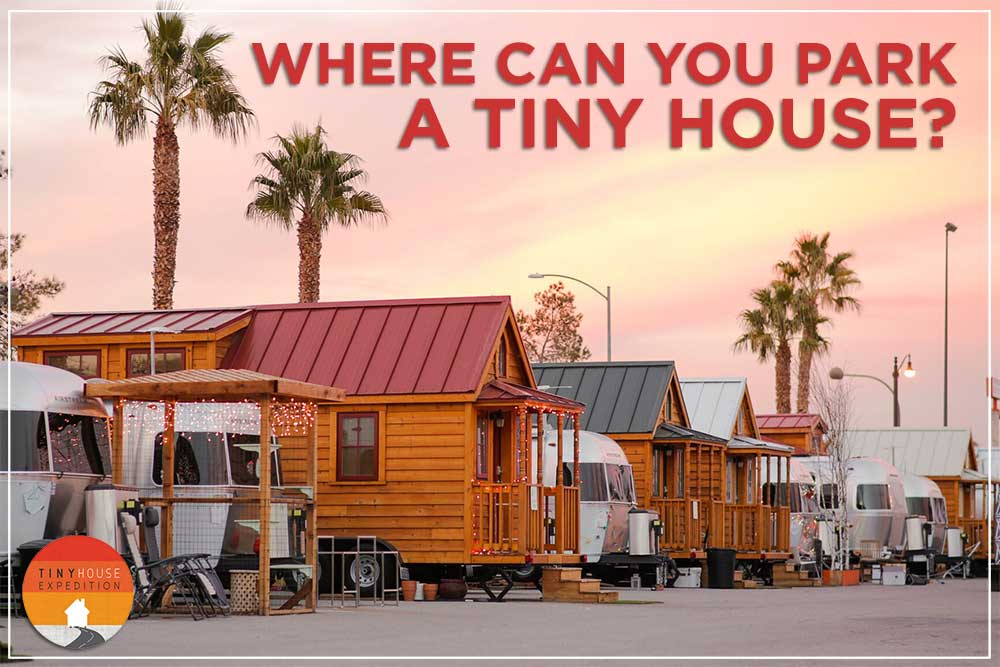 Where Can You Park a Tiny House? - Tumbleweed Houses